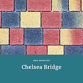 Chelsea Bridge von Ben Webster