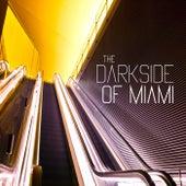 The Dark Side Of Miami de Various Artists