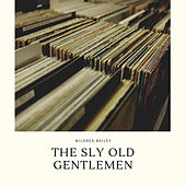 The Sly Old Gentlemen von Mildred Bailey