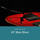 Ol' Man River by Henry Red Allen