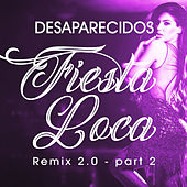 Fiesta Loca (Remix 2.0 - Part 2) by Desaparecidos