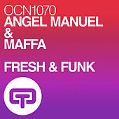 Fresh & Funk by Angel Manuel