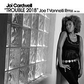 Trouble 2018 by Joi Cardwell