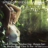 Songs of Love & Heartbreak von Sounds Romantic