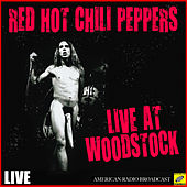 Red Hot Chili Peppers - Live at Woodstock (Live) de Red Hot Chili Peppers