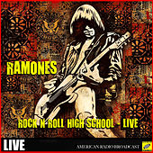 Rock N Roll High School (Live) by The Ramones