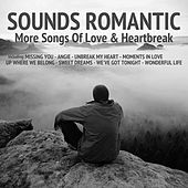 More Songs of Love & Heartbreak de Sounds Romantic