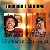 Linguagem dos Anjos de Eduardo e Adriano