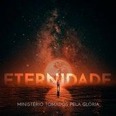 Eternidade de Ministério Tomados Pela Glória