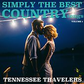 Simply the Best Country Songs, Volume 1 by Tennessee Travellers