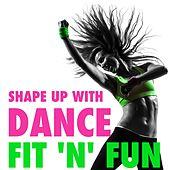 Shape up with Dance by Fit 'n' Fun