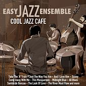 Cool Jazz Café by Easy Jazz Ensemble