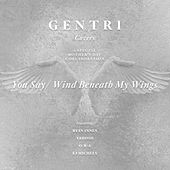 You Say / Wind Beneath My Wings (feat. Ryan Innes, Yahosh, O/B/A, & EJ Michels) by Gentri