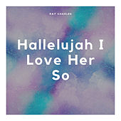 Hallelujah I Love Her So de Ray Charles