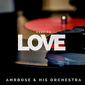 Easy to Love (Pop) von Ambrose & His Orchestra