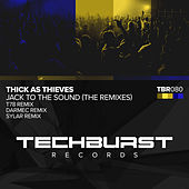 Jack To The Sound (The Remixes) de Thick as Thieves