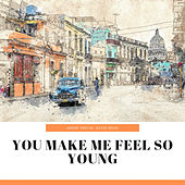 You Make Me Feel So Young by Various Artists