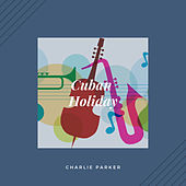 Cuban Holiday (Jazz) by Charlie Parker