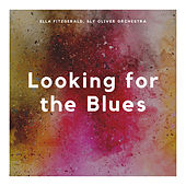 Looking for the Blues by Ella Fitzgerald