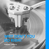 Why Don't You Do Right by Various Artists