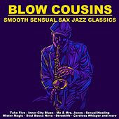 Smooth Sensual Sax Jazz Classics by Blow Cousins