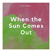 When the Sun Comes Out by Tony Bennett