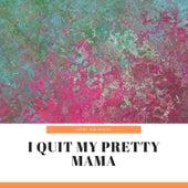 I Quit My Pretty Mama de Ivory Joe Hunter