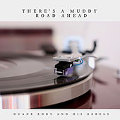 There's a Muddy Road Ahead (Pop) von Duane Eddy