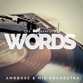 Too Wonderful for Words (Pop) by Ambrose & His Orchestra