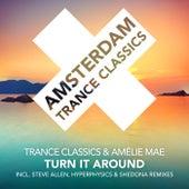 Turn It Around (The Remixes) de Trance Classics