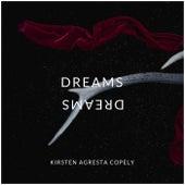 Dreams von Kirsten Agresta Copely