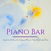 Piano Bar – Smooth & Soft Piano Bar Background Music for Friday Night Cocktail Party de Various Artists