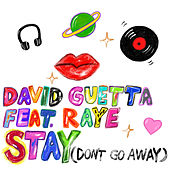 Stay (Don't Go Away) [feat. Raye] by David Guetta