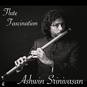 Flute Fascination by Ashwin Srinivasan