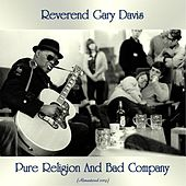 Pure Religion And Bad Company (Remastered 2019) von Reverend Gary Davis