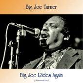 Big Joe Rides Again (Remastered 2019) de Big Joe Turner