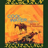 Cool Water (HD Remastered) by The Sons of the Pioneers