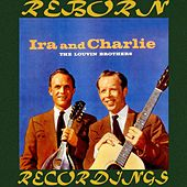 Ira and Charlie (HD Remastered) by The Louvin Brothers