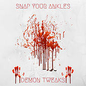 Snap Your Ankles von Demon Tweaks