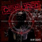 In My Sights by Censored