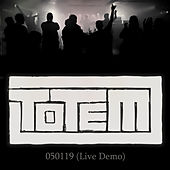 050119 (Live Demo) by Totem