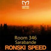 Room 346 / Sarabande von Ronski Speed