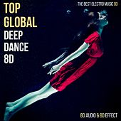 Top Global Deep Dance 8D (The Best Electro Music 8D) von 8D Audio