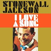 I Love A Song von Stonewall Jackson