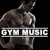 Gym Music (The Epic Motivation 140 Bpm Playlist for Your Workout Training for a Healthy Upper Toned Cardio Fitness Body) by Just Do It! DJ Team