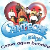 Como Agua Bendita de Campeche Show
