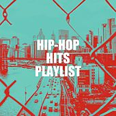 Hip-Hop Hits Playlist by Various Artists