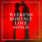 Weekend Romance Love Songs de Various Artists
