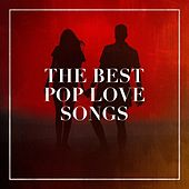 The Best Pop Love Songs by Various Artists