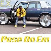 Pose On Em de The Ex